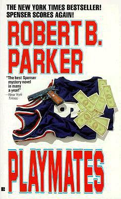 Playmates By Parker, Robert B.