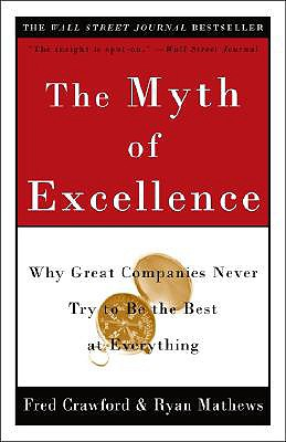The Myth of Excellence By Crawford, Frederick A./ Mathews, Ryan