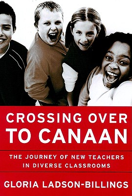 Crossing over to Canaan By Ladson-Billings, Gloria