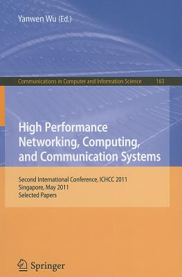 High Performance Networking, Computing, and Communication Systems By Wu, Yanwen (EDT)